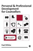 Personal and Professional Development for Counsellors - Professional Skills for Counsellors Series (Paperback)