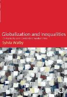 Globalization and Inequalities: Complexity and Contested Modernities (Paperback)