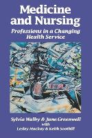 Medicine and Nursing: Professions in a Changing Health Service (Paperback)
