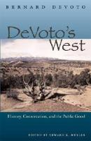 DeVoto's West: History, Conservation, and the Public Good (Paperback)