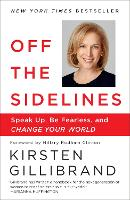 Off the Sidelines: Speak Up, Be Fearless, and Change Your World (Paperback)