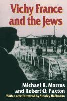 Vichy France and the Jews: with a new Foreword [1995] by Stanley Hoffmann (Paperback)
