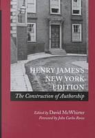 Henry James's New York Edition: The Construction of Authorship (Hardback)
