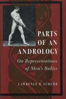 Parts of an Andrology: On Representations of Men's Bodies (Paperback)