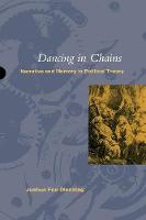 Dancing in Chains: Narrative and Memory in Political Theory (Paperback)