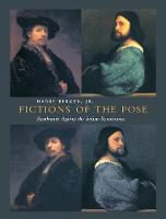 Fictions of the Pose: Rembrandt Against the Italian Renaissance (Hardback)