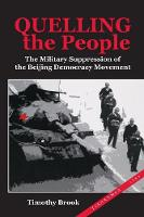 Quelling the People: The Military Suppression of the Beijing Democracy Movement (Paperback)