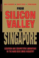 From Silicon Valley to Singapore: Location and Competitive Advantage in the Hard Disk Drive Industry (Paperback)