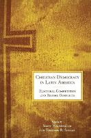 Christian Democracy in Latin America: Electoral Competition and Regime Conflicts (Paperback)