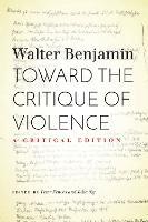 Toward the Critique of Violence: A Critical Edition (Paperback)