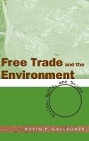 Free Trade and the Environment: Mexico, NAFTA, and Beyond (Hardback)
