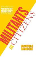 Militants and Citizens: The Politics of Participatory Democracy in Porto Alegre (Hardback)