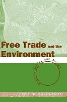 Free Trade and the Environment: Mexico, NAFTA, and Beyond (Paperback)