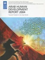 Arab Human Development Report 2004: Towards Freedom in the Arab World (Paperback)