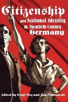 Citizenship and National Identity in Twentieth-Century Germany (Hardback)