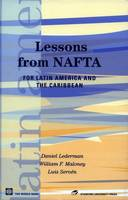 Lessons from NAFTA: for Latin America and the Caribbean - Latin American Development Forum (Paperback)