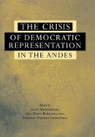 The Crisis of Democratic Representation in the Andes (Hardback)