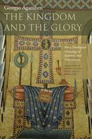 The Kingdom and the Glory: For a Theological Genealogy of Economy and Government - Meridian: Crossing Aesthetics (Hardback)