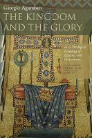 The Kingdom and the Glory: For a Theological Genealogy of Economy and Government - Meridian: Crossing Aesthetics (Paperback)