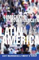 Democratic Governance in Latin America (Hardback)