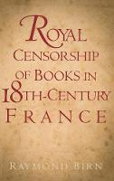 Royal Censorship of Books in Eighteenth-Century France (Hardback)