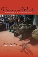 Violence as Worship: Religious Wars in the Age of Globalization (Paperback)