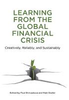 Learning From the Global Financial Crisis: Creatively, Reliably, and Sustainably - High Reliability and Crisis Management (Hardback)