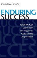 Enduring Success: What We Can Learn from the History of Outstanding Corporations (Hardback)