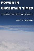 Power in Uncertain Times: Strategy in the Fog of Peace (Paperback)