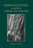 Robinson Jeffers and the American Sublime (Hardback)