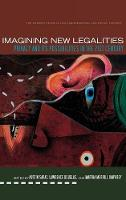 Imagining New Legalities: Privacy and Its Possibilities in the 21st Century - The Amherst Series in Law, Jurisprudence, and Social Thought (Hardback)