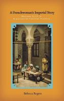 A Frenchwoman's Imperial Story: Madame Luce in Nineteenth-Century Algeria (Hardback)