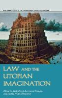 Law and the Utopian Imagination - The Amherst Series in Law, Jurisprudence, and Social Thought (Hardback)