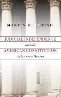 Judicial Independence and the American Constitution: A Democratic Paradox (Hardback)