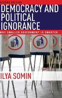 Democracy and Political Ignorance: Why Smaller Government Is Smarter, Second Edition (Hardback)