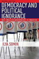 Democracy and Political Ignorance: Why Smaller Government Is Smarter, Second Edition (Paperback)