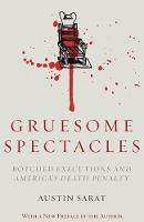 Gruesome Spectacles: Botched Executions and America's Death Penalty (Paperback)