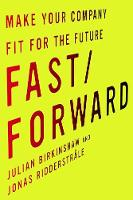 Fast/Forward: Make Your Company Fit for the Future (Hardback)