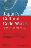 Japan's Cultural Code Words: 233 Key Terms That Explain the Attitudes and Behavior of the Japanese (Paperback)