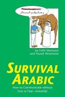 Survival Arabic: How to Communicate without Fuss or Fear - Instantly! (Arabic Phrasebook) - Survival Series (Paperback)