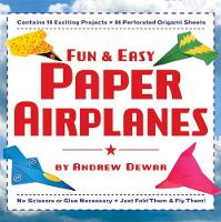 Fun & Easy Paper Airplanes: This Easy Paper Airplanes Book Contains 16 Fun Projects, 84 Papers & Instruction Book: Great for Both Kids and Parents (Paperback)