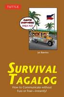 Survival Tagalog: How to Communicate without Fuss or Fear - Instantly! (Paperback)