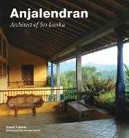 Anjalendran: Architect Of Sri Lanka (Hardback)