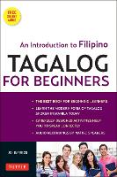 Tagalog for Beginners: An Introduction to Filipino, the National Language of ThePphilippines (Paperback)