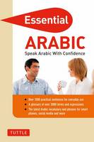 Essential Arabic: Speak Arabic with Confidence! (Arabic Phrasebook & Dictionary) - Essential Phrasebook & Disctionary Series (Paperback)