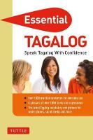 Essential Tagalog: Speak Tagalog with Confidence! (Tagalog Phrasebook & Dictionary) - Essential Phrasebook & Disctionary Series (Paperback)