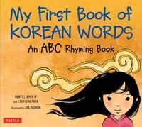 My First Book of Korean Words: An ABC Rhyming Book (Hardback)