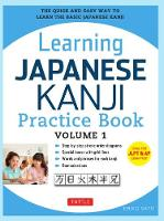Learning Japanese Kanji Practice Book Volume 1: (JLPT Level N5 & AP Exam) The Quick and Easy Way to Learn the Basic Japanese Kanji (Paperback)