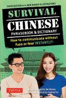 Survival Chinese Phrasebook & Dictionary: How to Communicate without Fuss or Fear Instantly! (Mandarin Chinese Phrasebook & Dictionary) - Survival Series (Paperback)