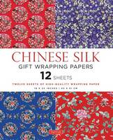 Chinese Silk Gift Wrapping Papers: 12 Sheets of High-Quality 18 x 24 inch Wrapping Paper (Paperback)